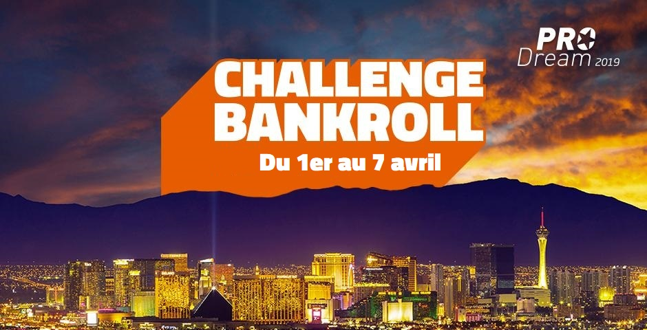 Pro Dream 1/2: les résultats du Bankroll Challenge !