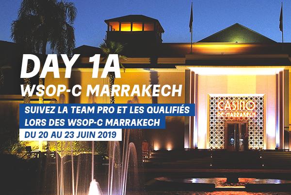 Suivez l'intégralité du Day 1A des WSOPC Marrakech – Juin 2019