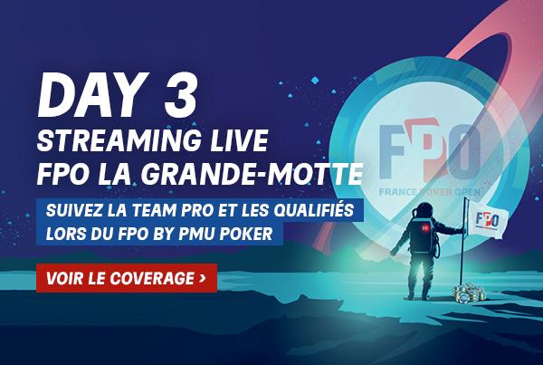 FPO La Grande Motte : le Day 3 en Live !
