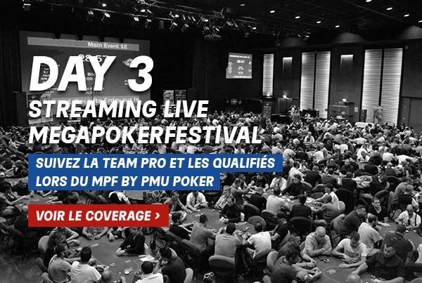 MegaPoker Festival : Suivez l'intégralité du coverage du Day 3